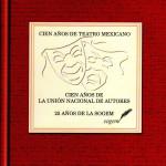 cien-anos-del-teatro-mexicano